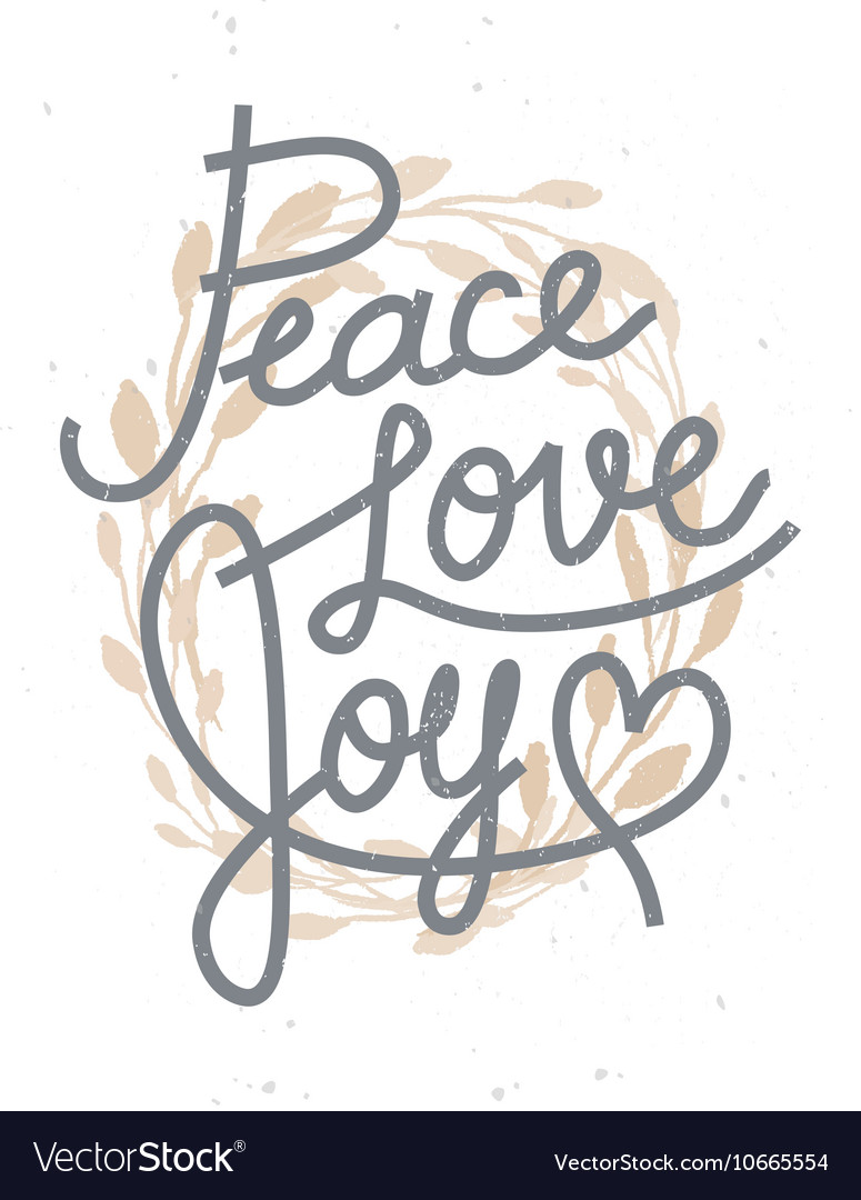Peace love joy Christmas lettering quote with a go