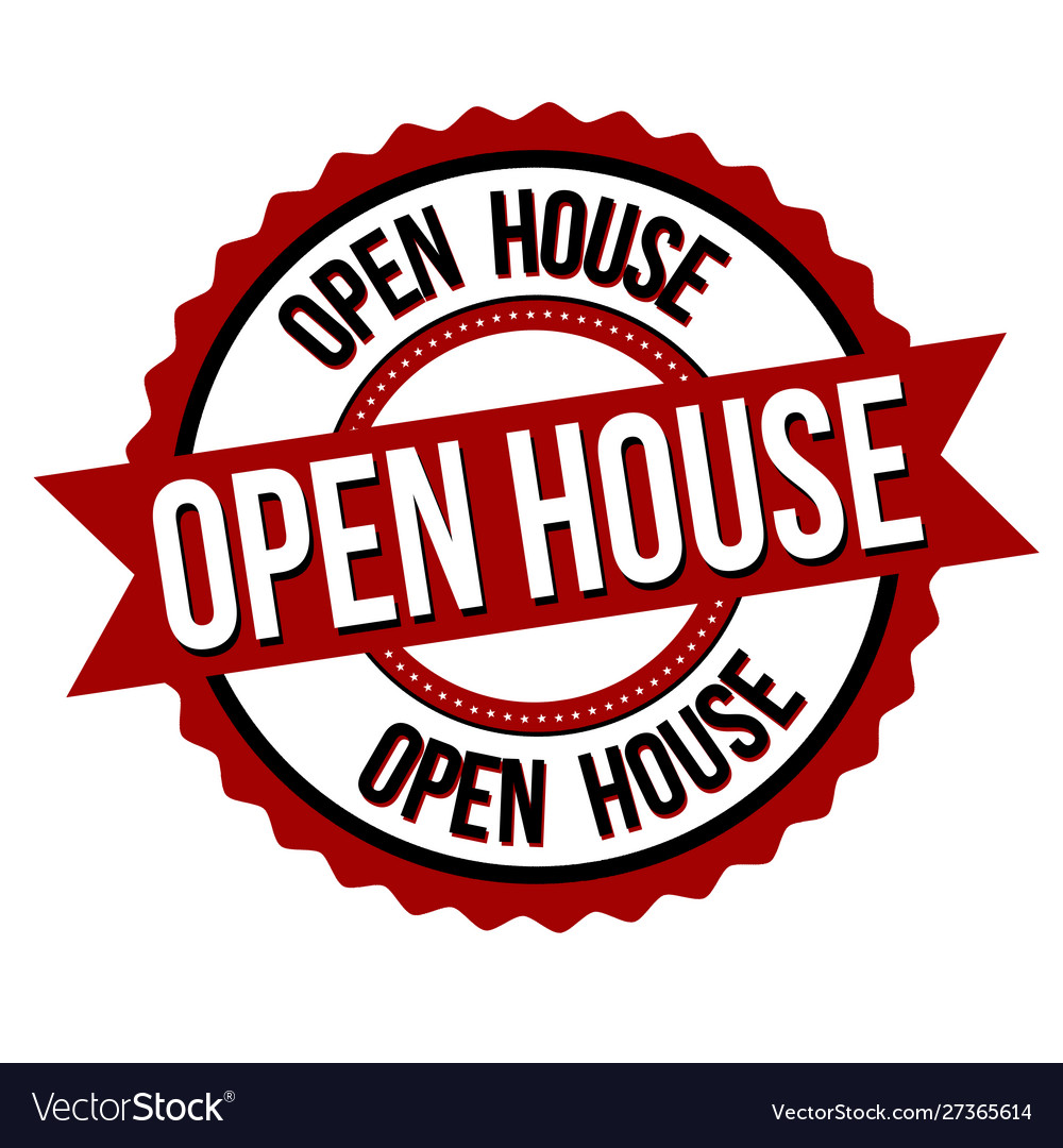 Open house label or sticker