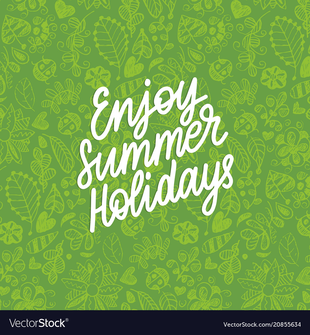 Hand lettering enjoy summer holiday decorative