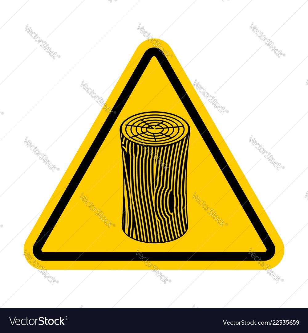 Log attention sign wooden billet caution road