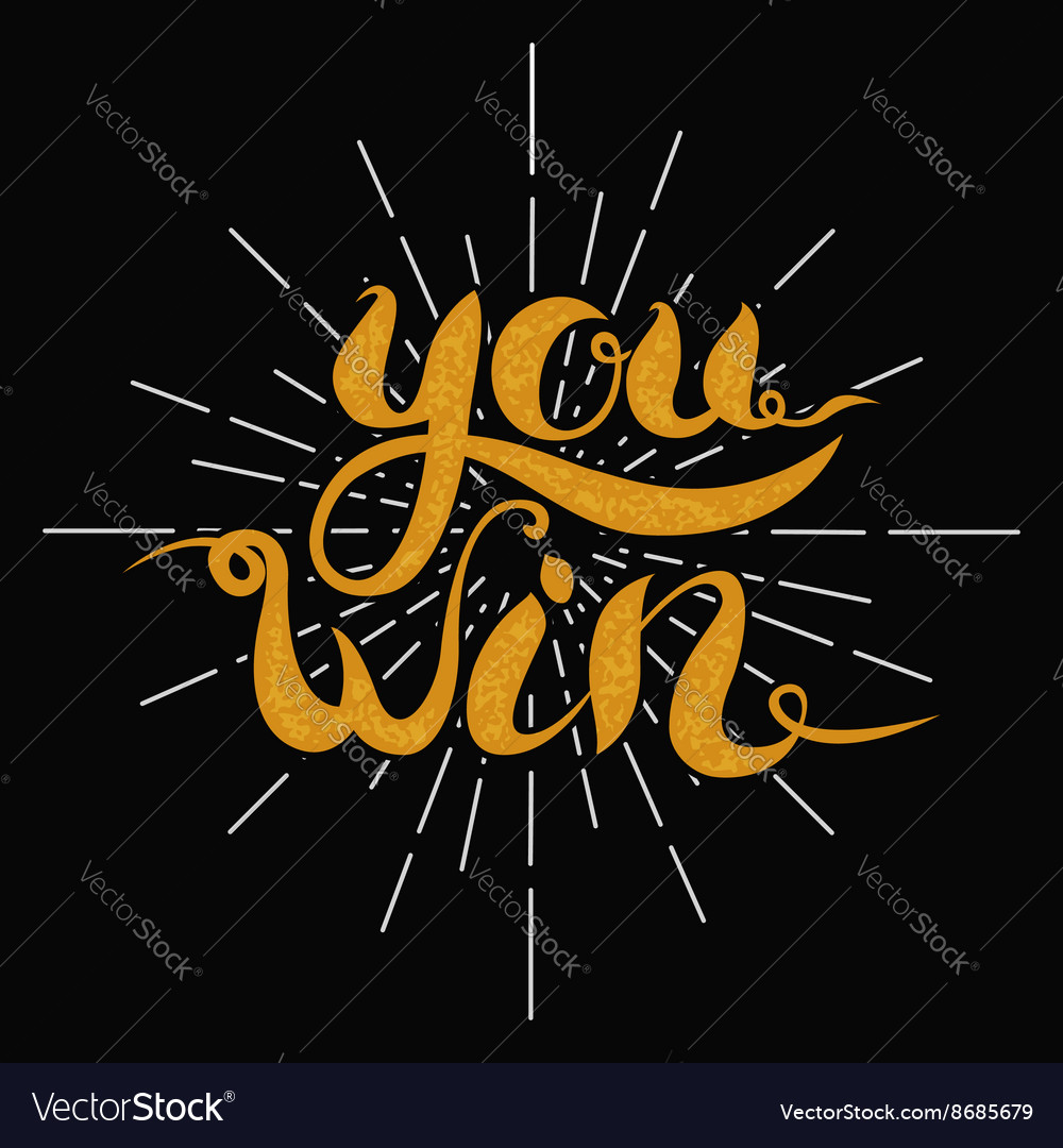 You win lettering on dark background