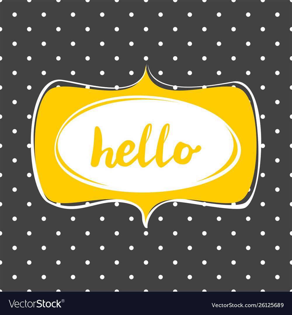 Hello yellow sign in frame on black background
