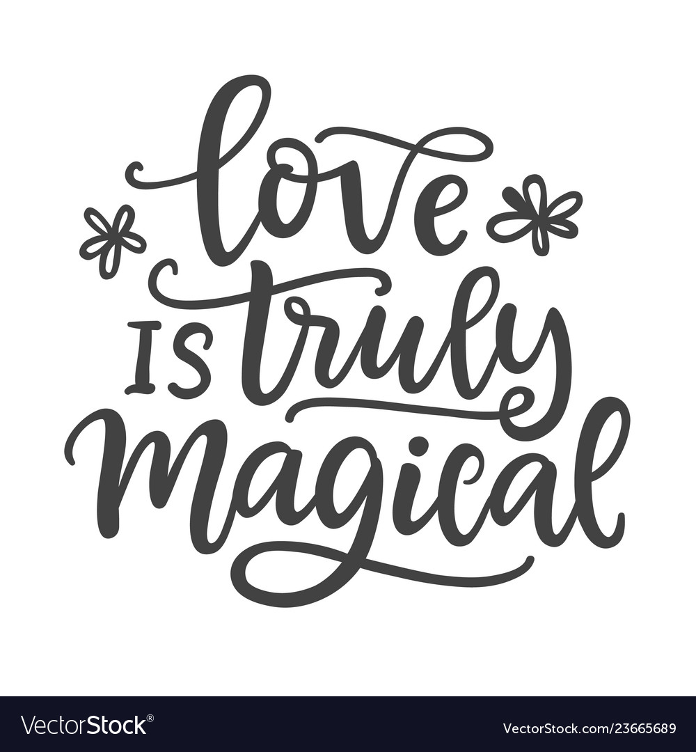 Love is truly magical hand written lettering