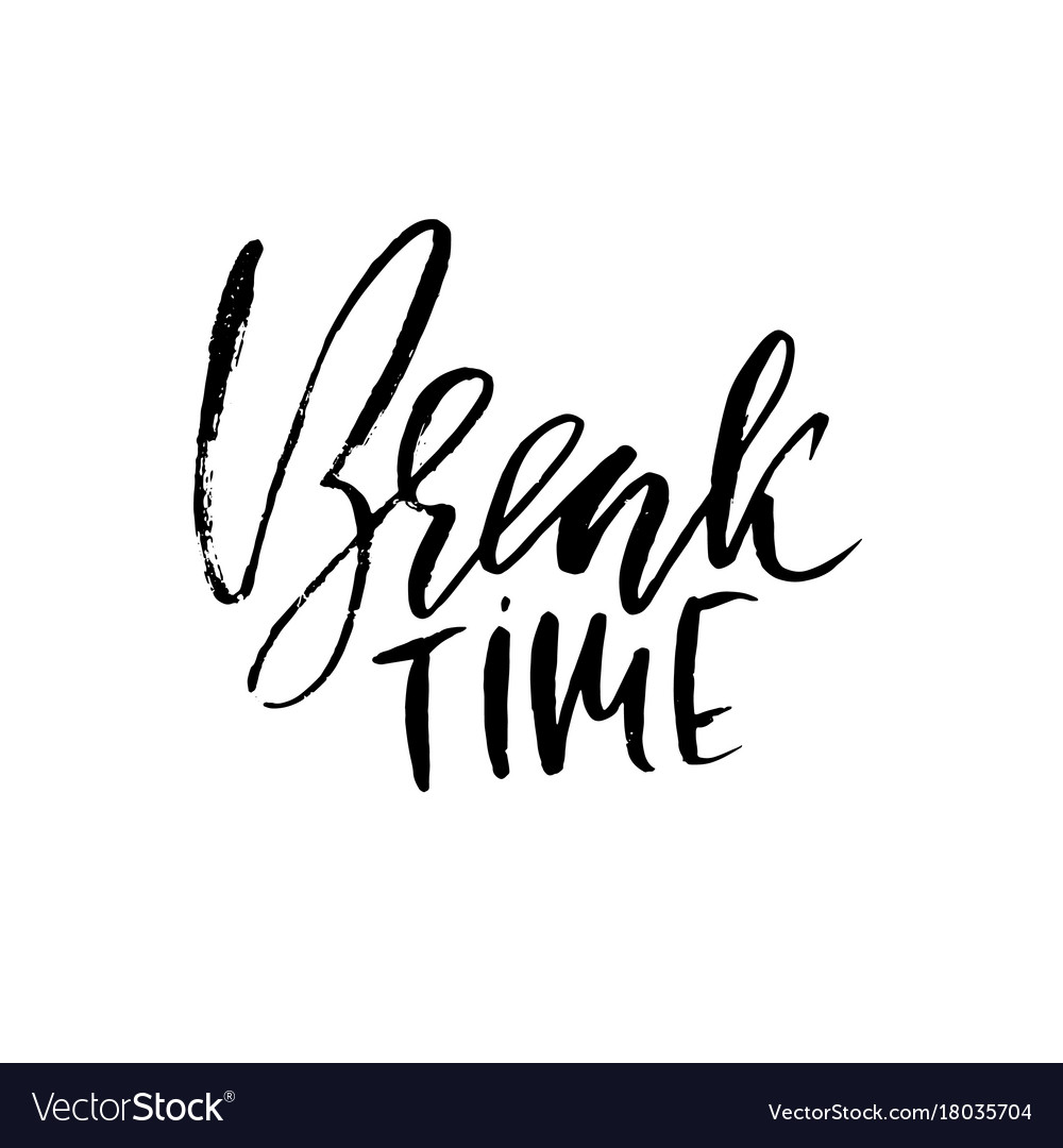 Break Time Inspirational And Motivational Quote Vector Image