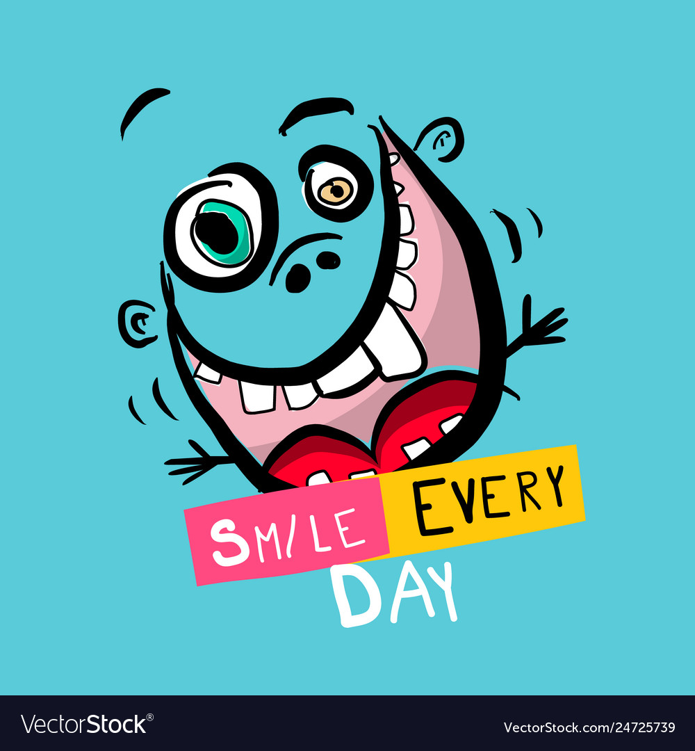 Smile every day slogan with funny crazy face on