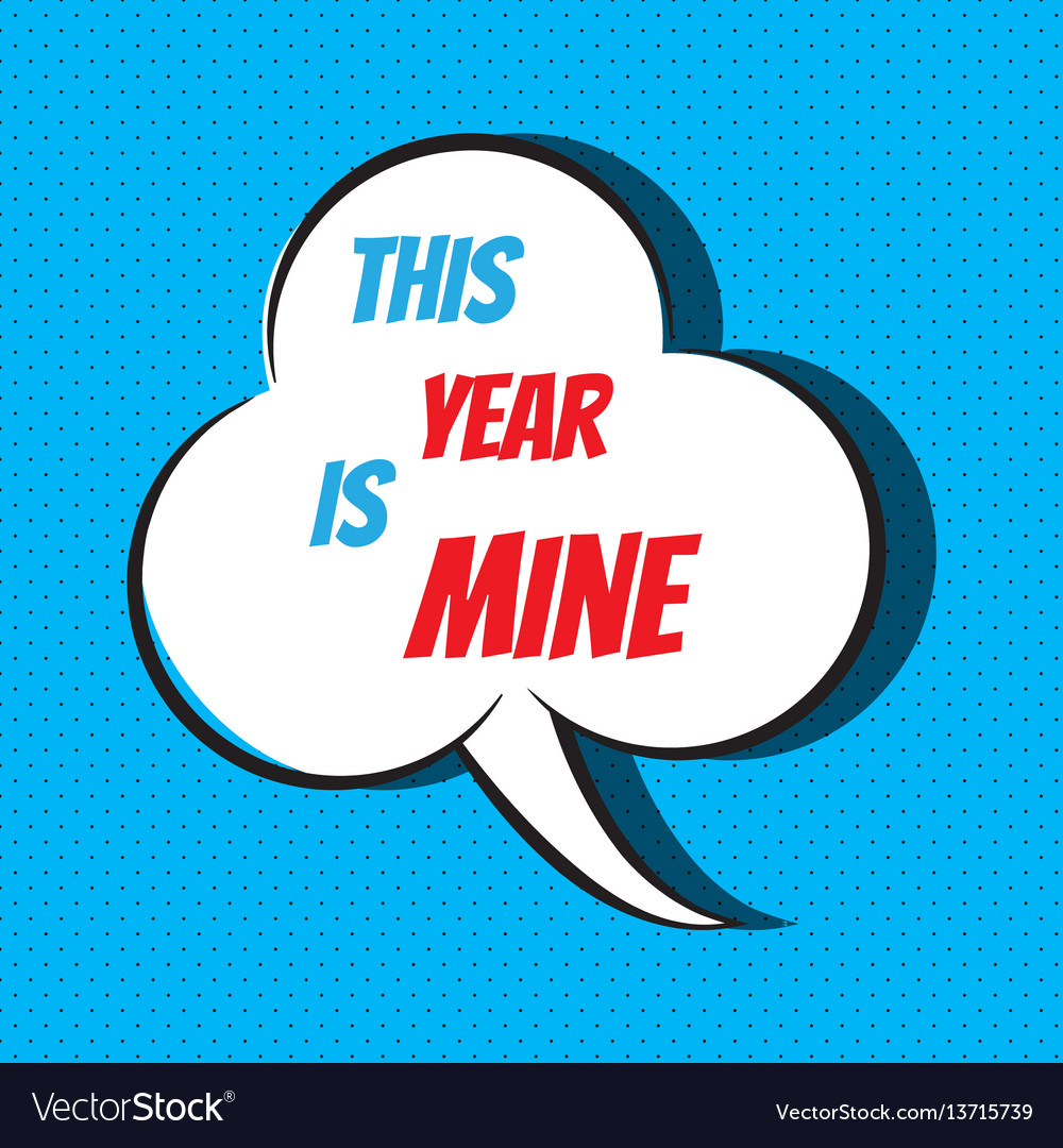 This year is mine motivational and inspirational