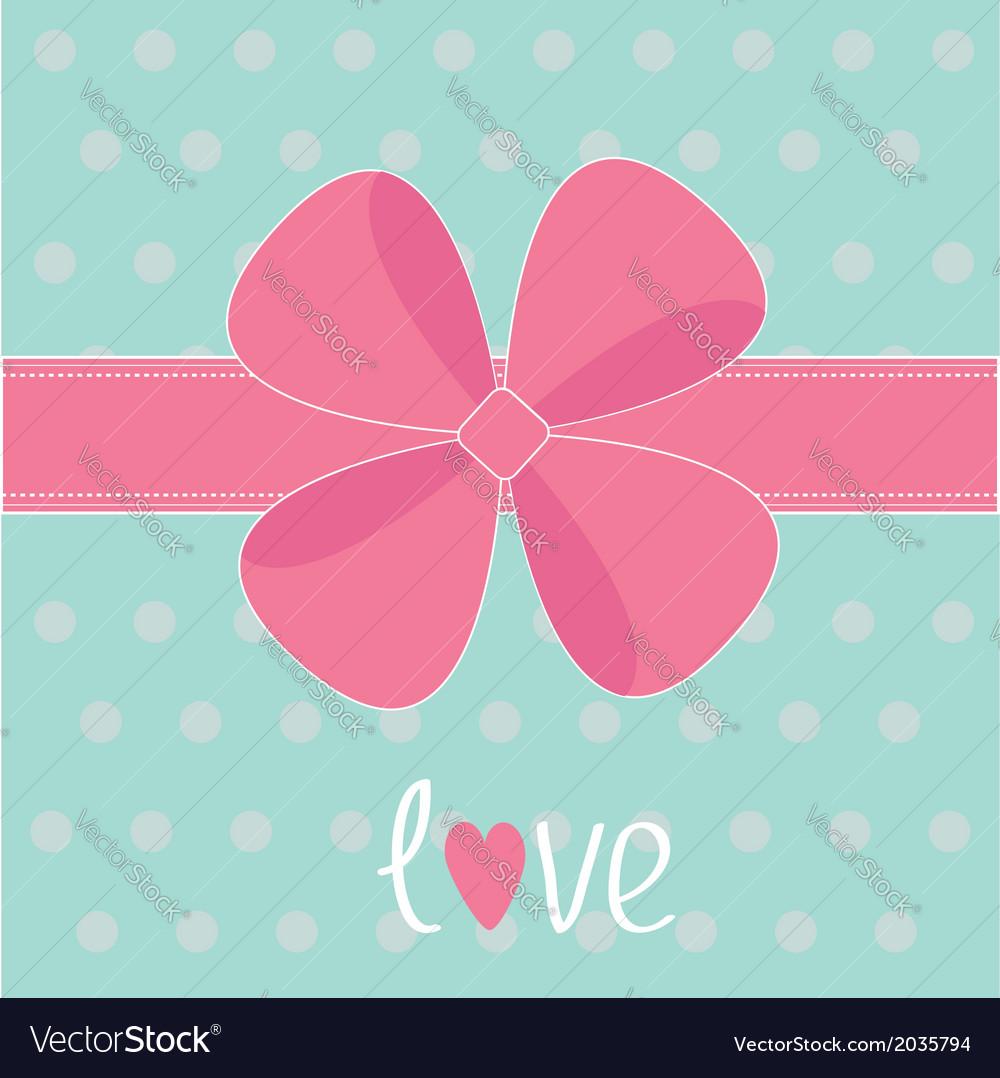 Big pink gift bow and ribbon Love card vector image