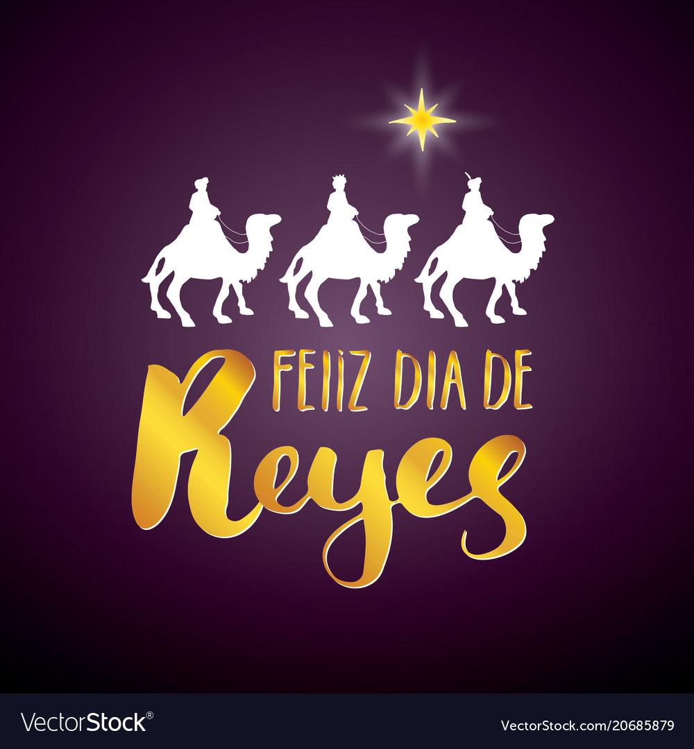 Feliz Dia De Reyes Fotos.Feliz Dia De Reyes Happy Day Of Kings Vector Image