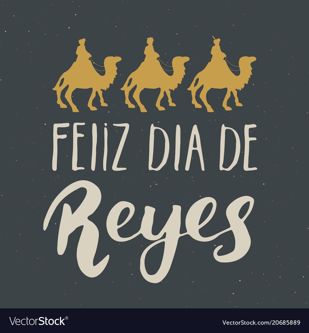 Feliz Dia De Reyes Fotos.Feliz Dia De Reyes Happy Day Of Kings