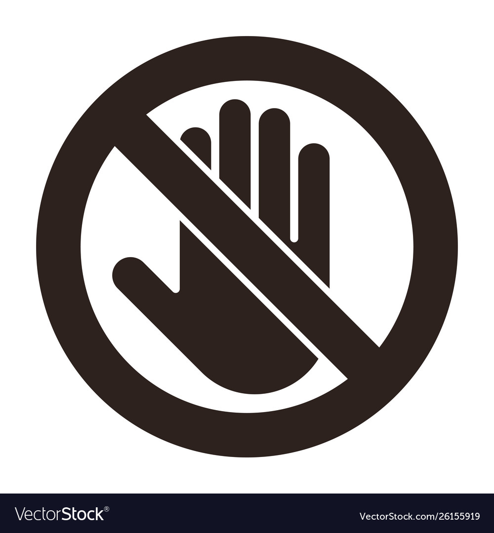 Do not touch sign