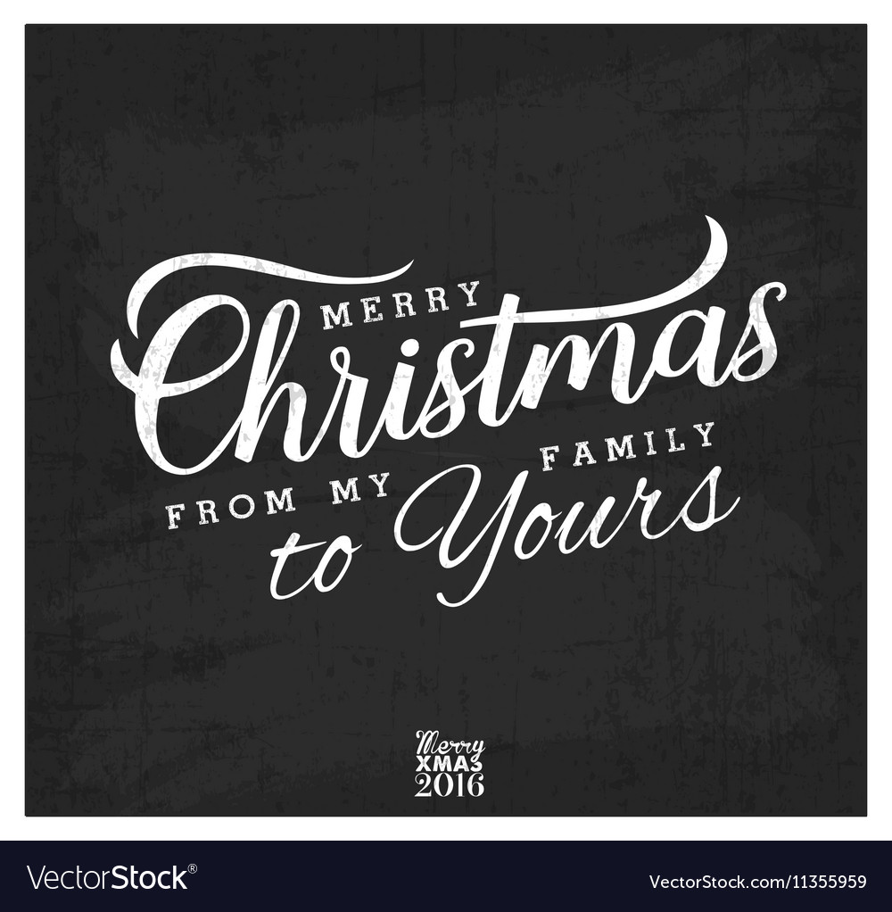 merry christmas from my family to yours vector image