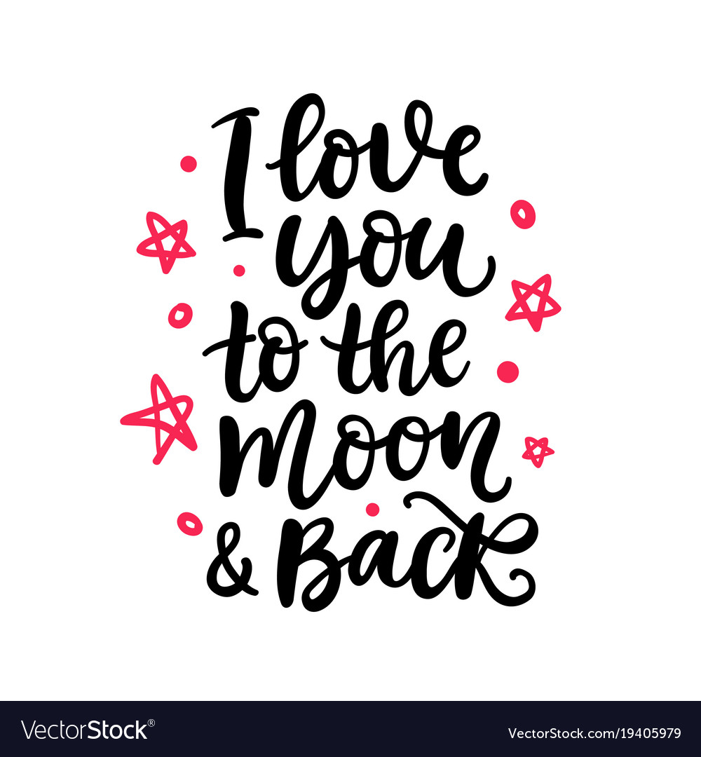 I Love You To The Moon And Back Royalty Free Vector Image