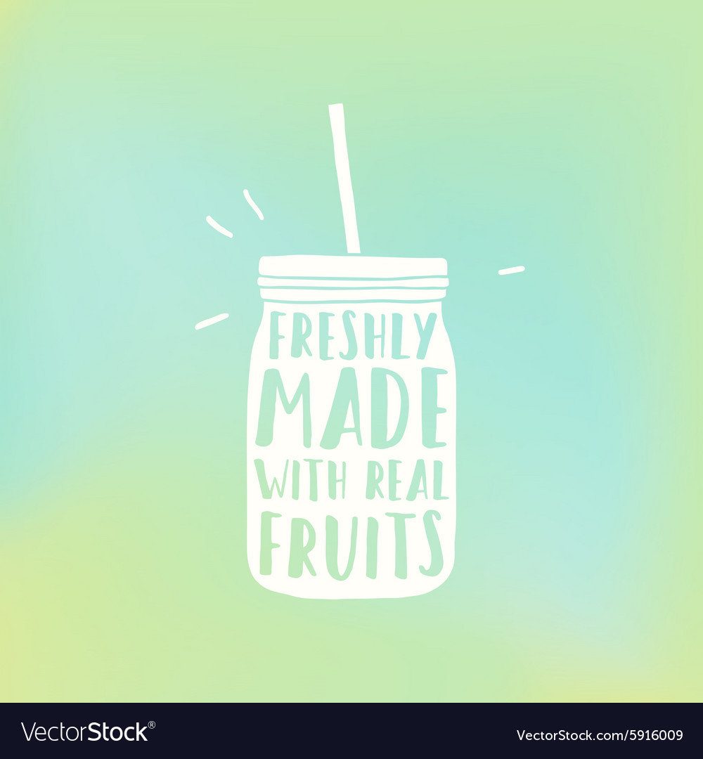 Freshly made with real fruits Mason smoothie jar