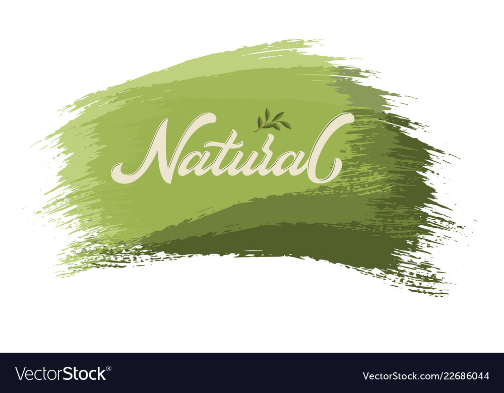 Hand drawn lettering natural on a paint brush