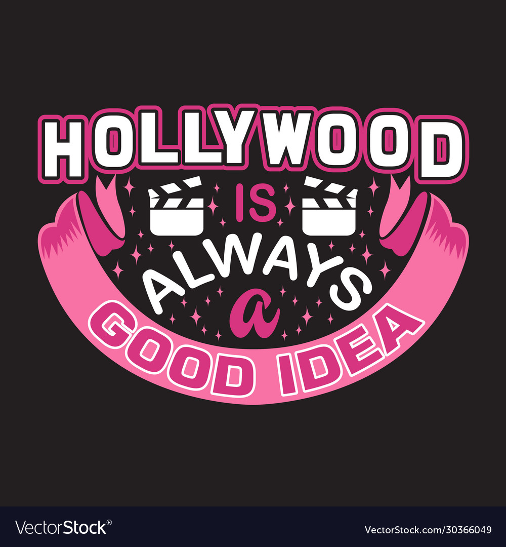 Hollywood quotes and slogan good for print