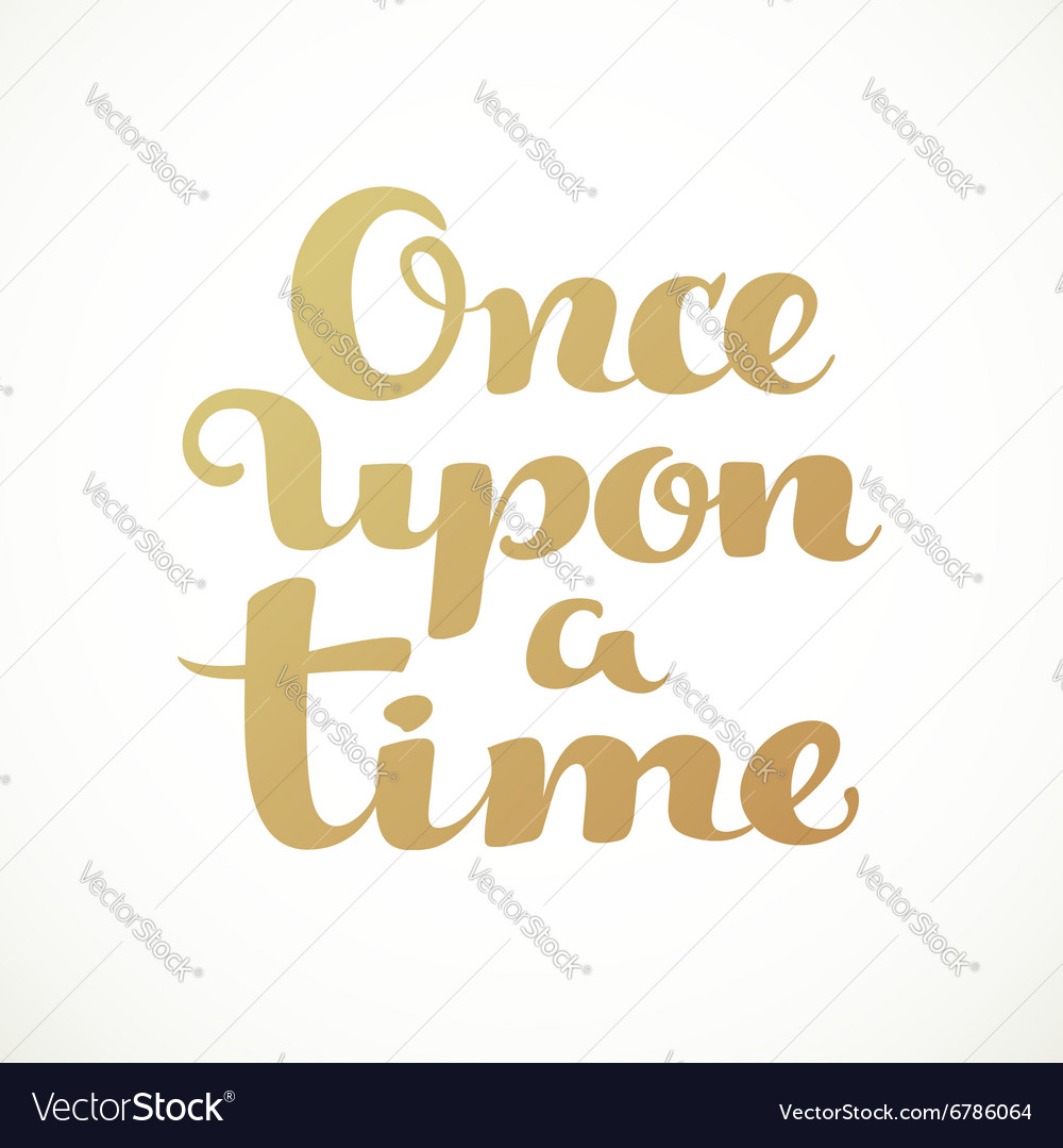 Once upon a time calligraphic inscription on a vector image
