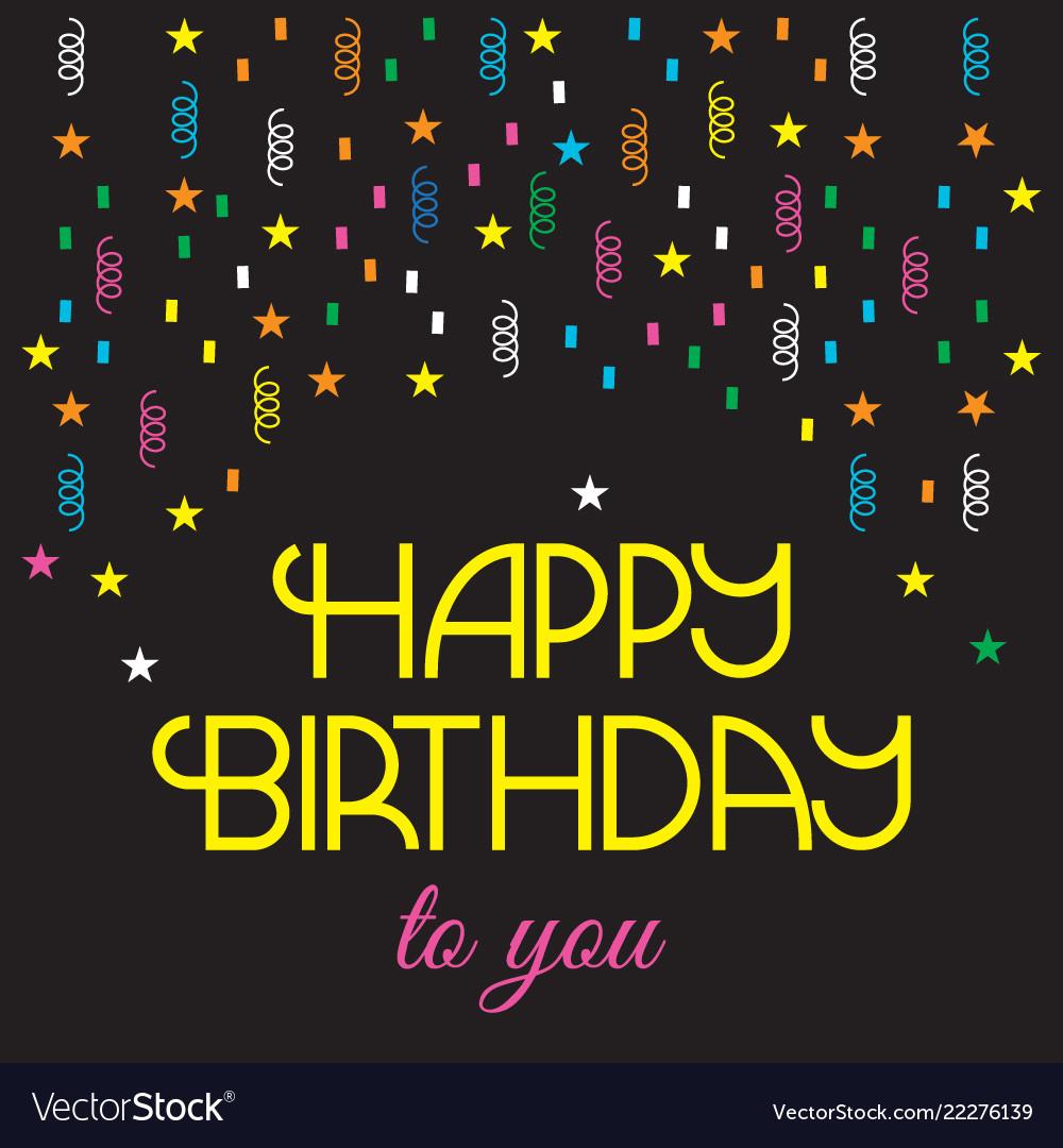 Happy birthday greeting card black background vector image m4hsunfo