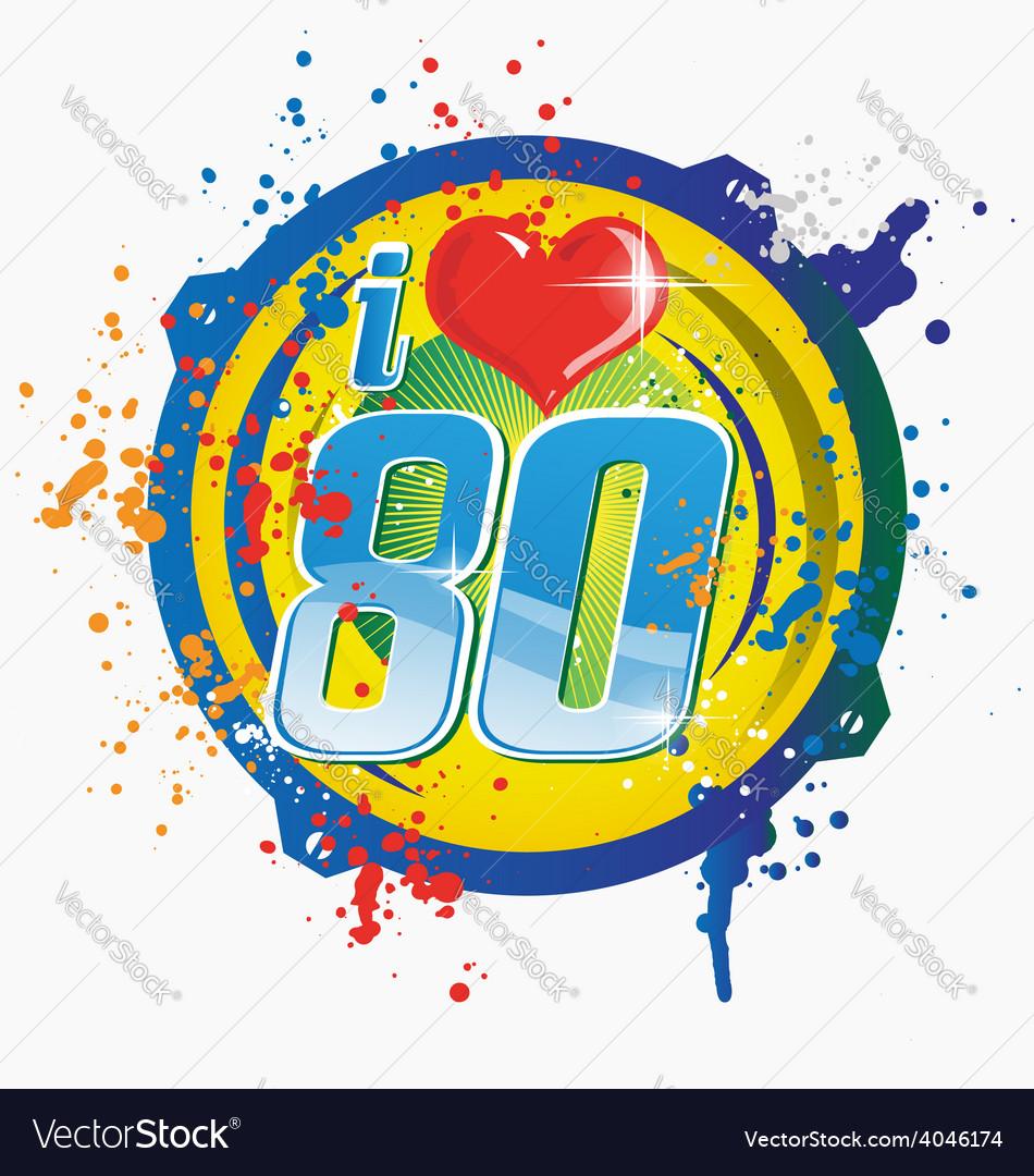 I love 80s music