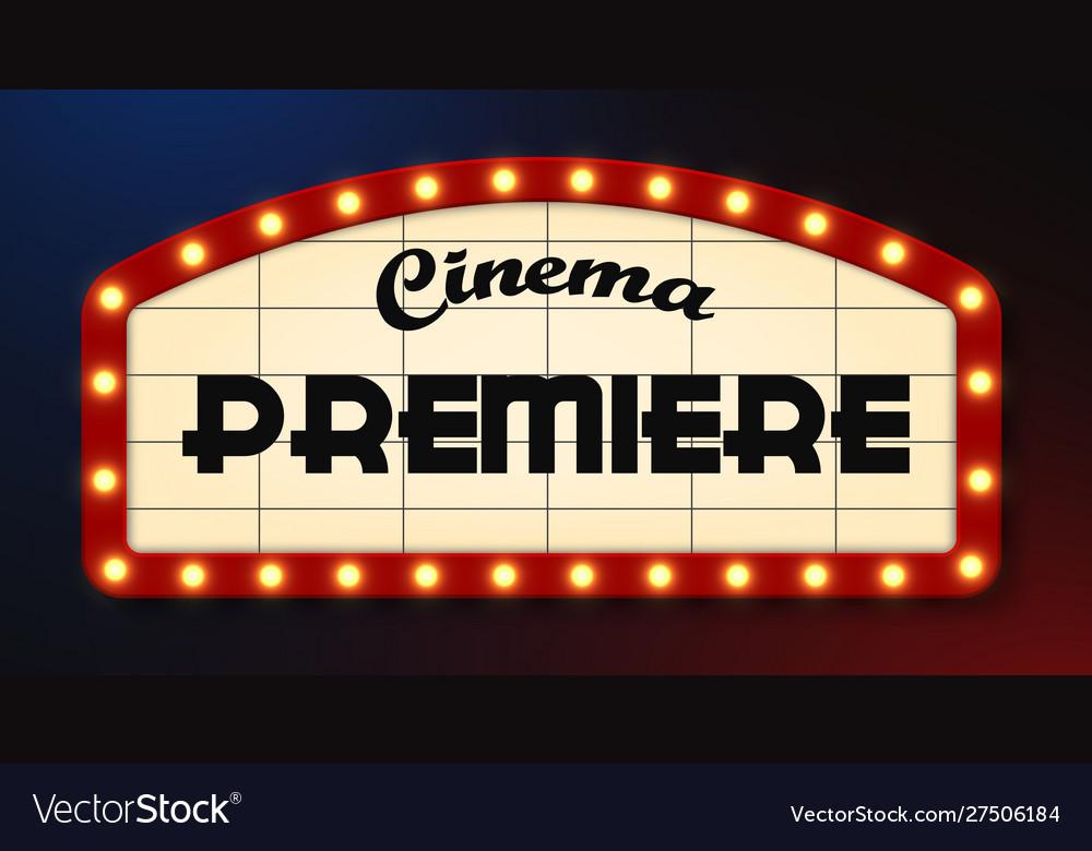 Retro style cinema premiere sign