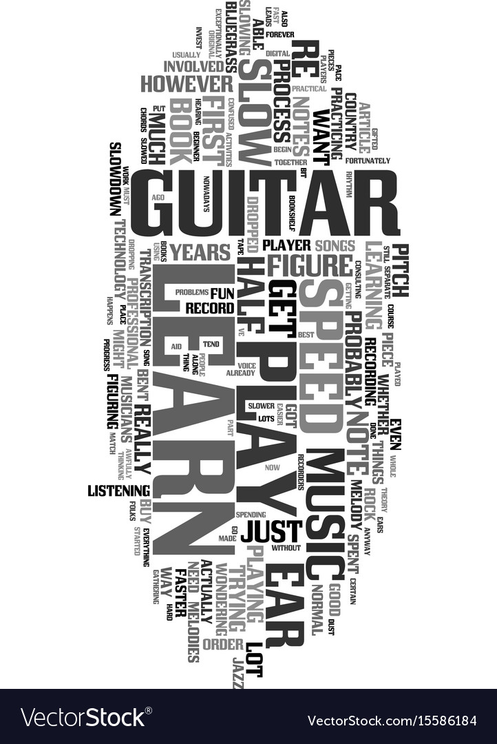 You can learn to play the guitar by ear text word vector image