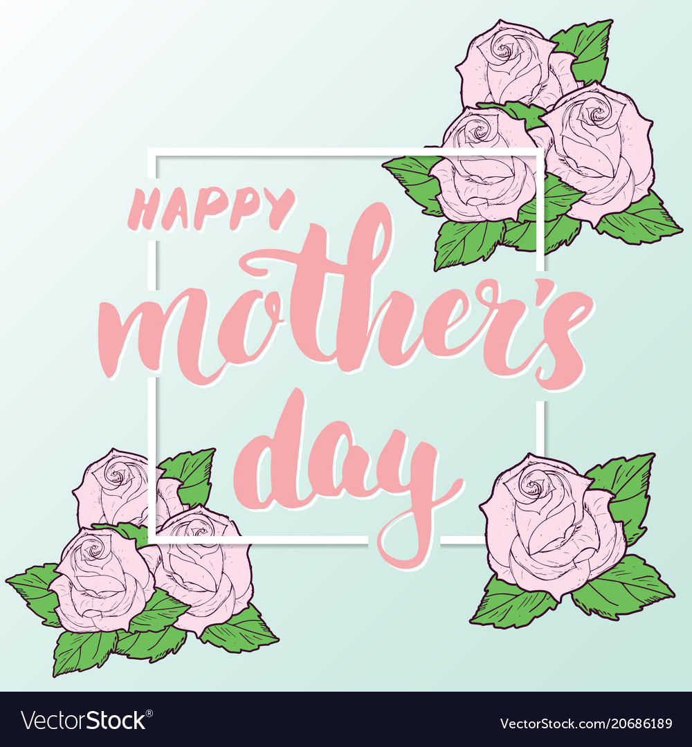 Happy mothers day hand lettering calligraphic