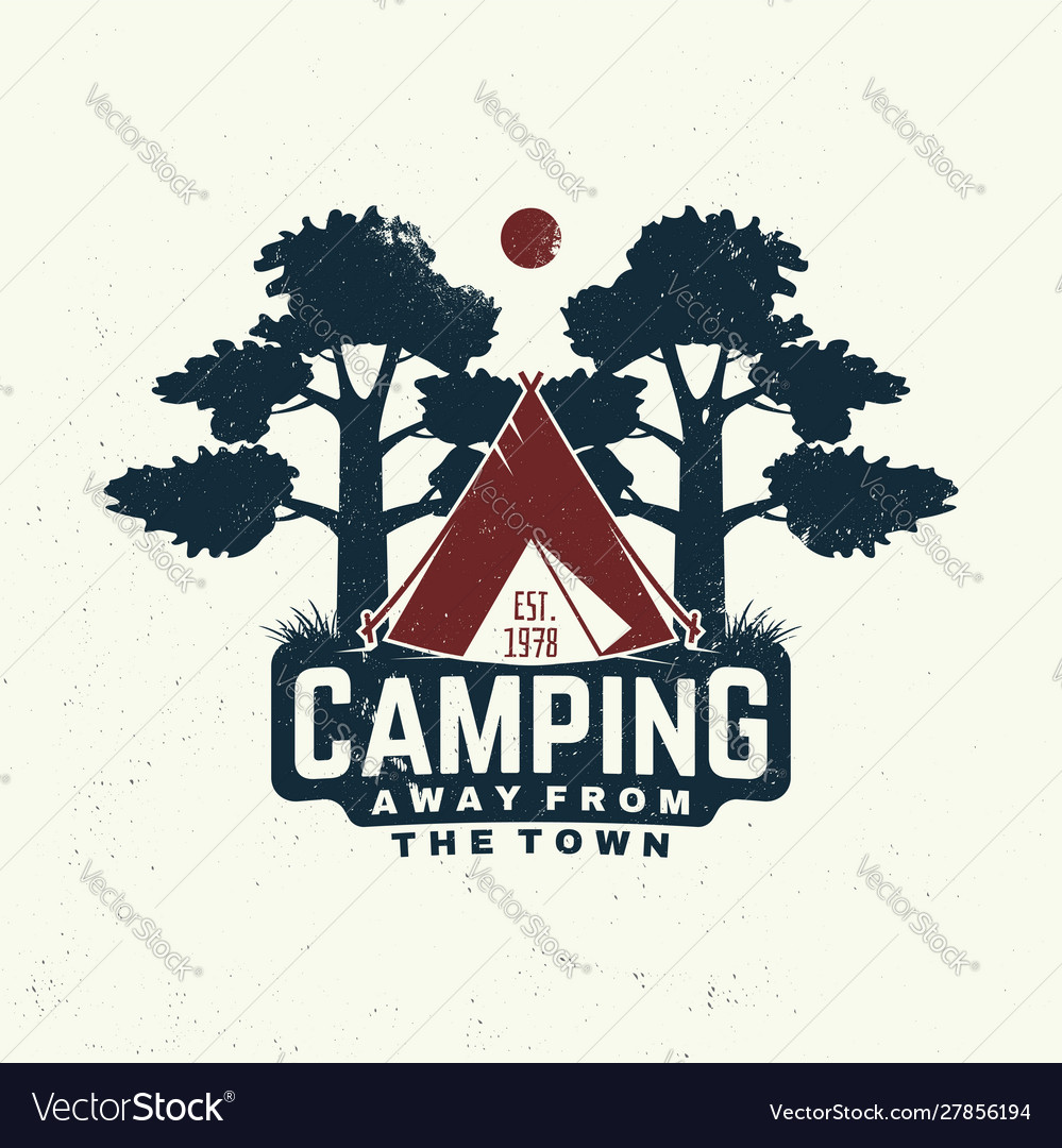 Camping away from town slogan