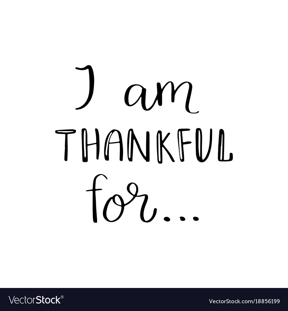 i am thankful for quote royalty free vector image