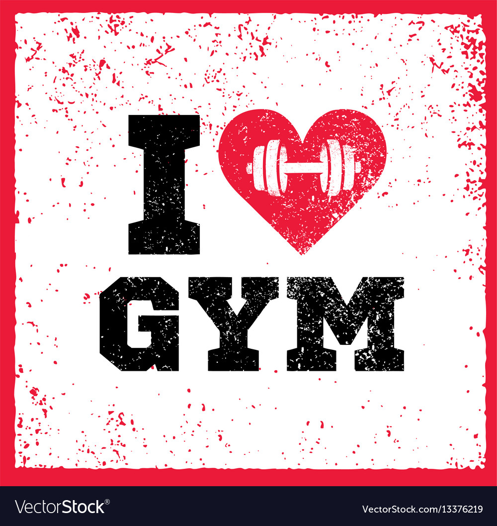 I Love Gym Workout And Fitness Motivation Quote Vector Image