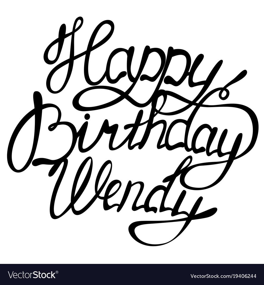 Happy birthday wendy name lettering