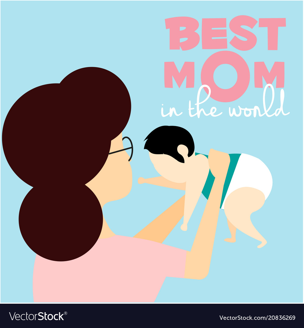 Best mom in the world mother hold baby background