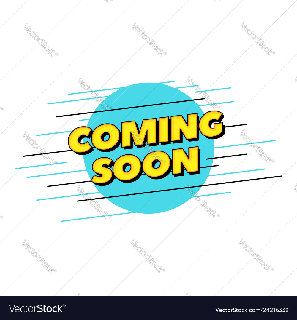 Coming Soon Text Pop Style Typography Design Vector Image