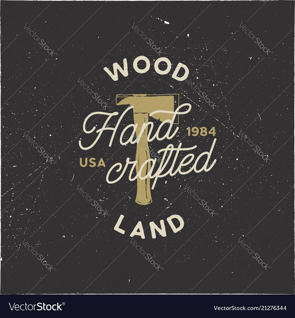 Vintage hand drawn woodworks logo and emblem wood