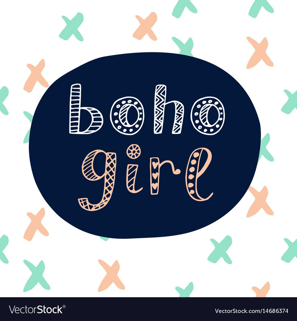 Boho girl modern lettering in ethnic style
