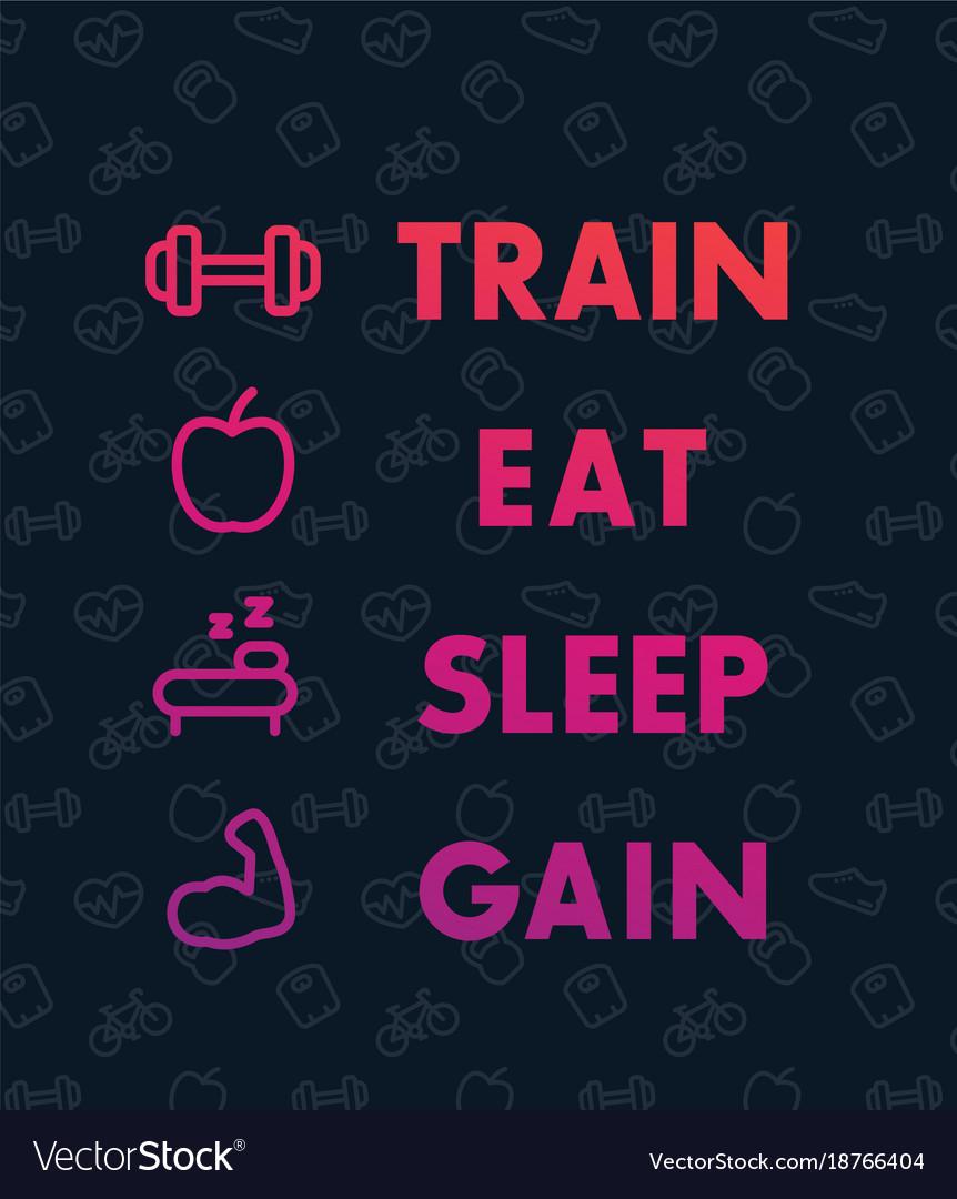Train eat sleep poster for gym