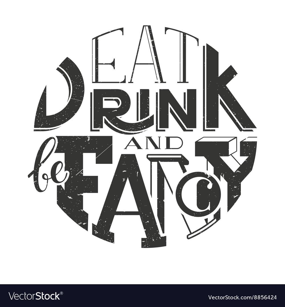 Poster lettering inscription Eat drink