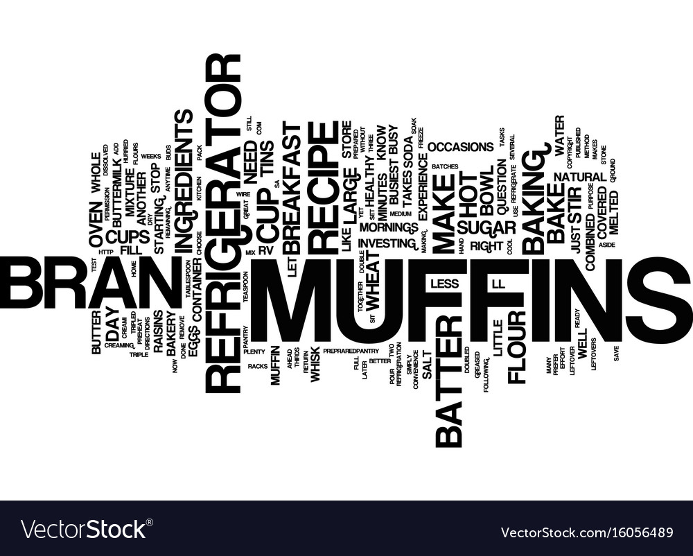 The convenience of refrigerator bran muffins text vector image