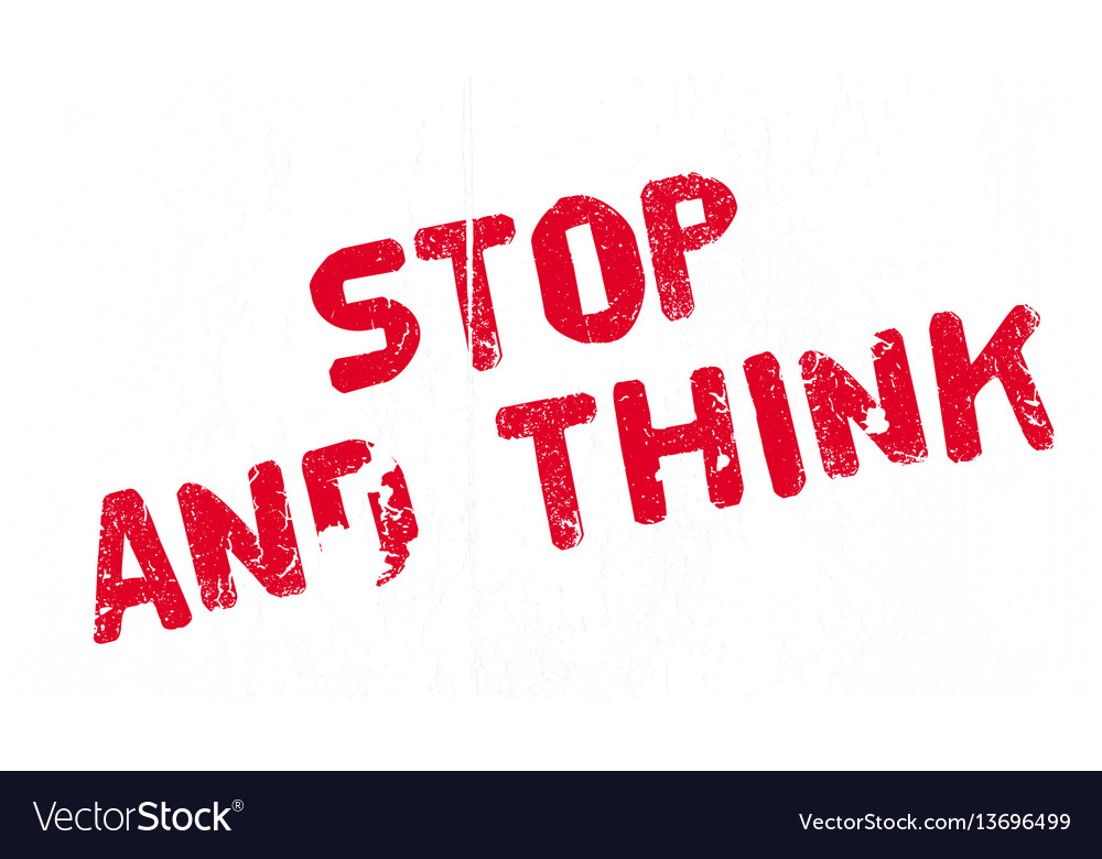 stop and think rubber stamp royalty free vector image