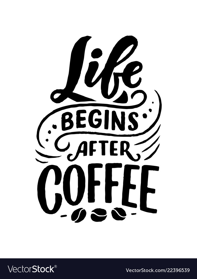 Hand Lettering Quote With Sketches For Coffee Shop