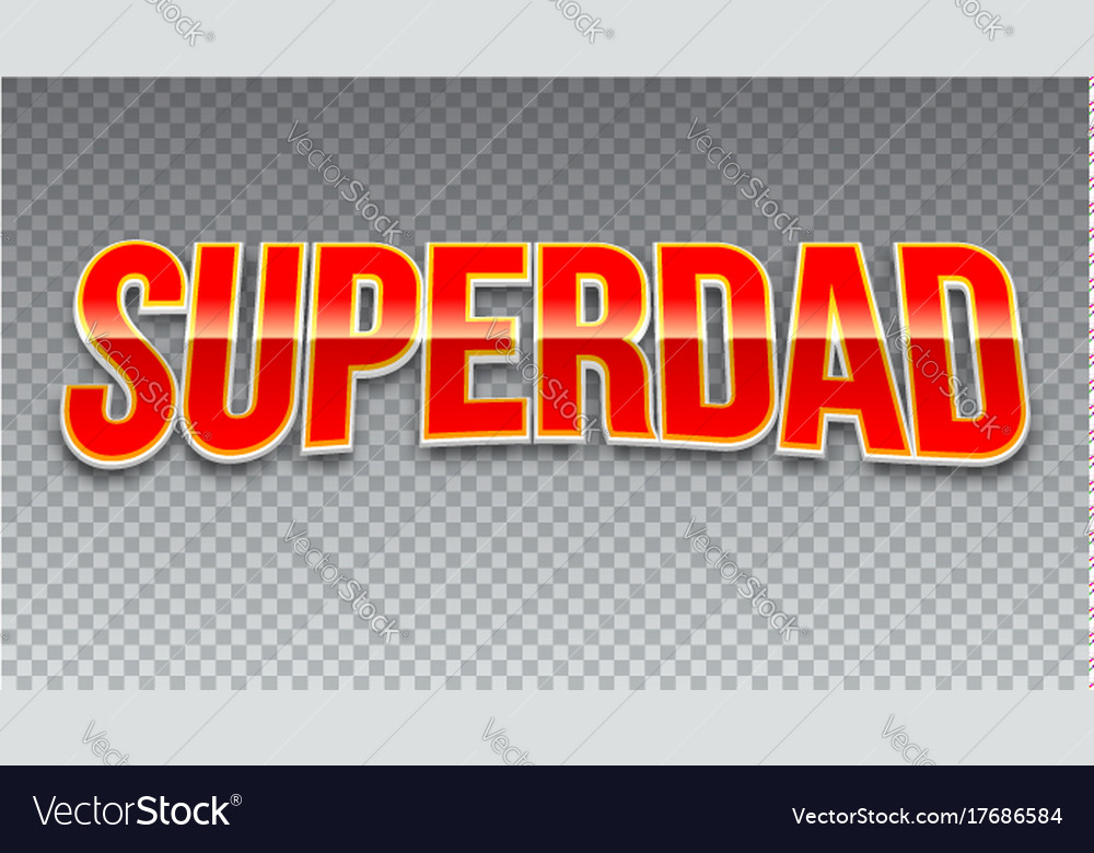 Super dad red shiny text on horizontal