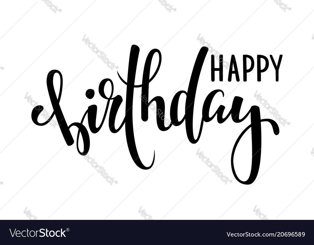 Happy birthday hand drawn calligraphy and brush vector image