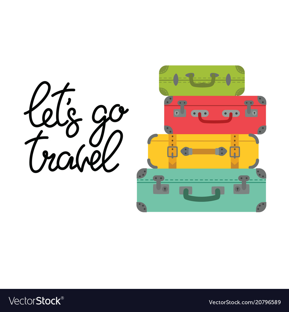 Lettering let s go travel and colored suitcases