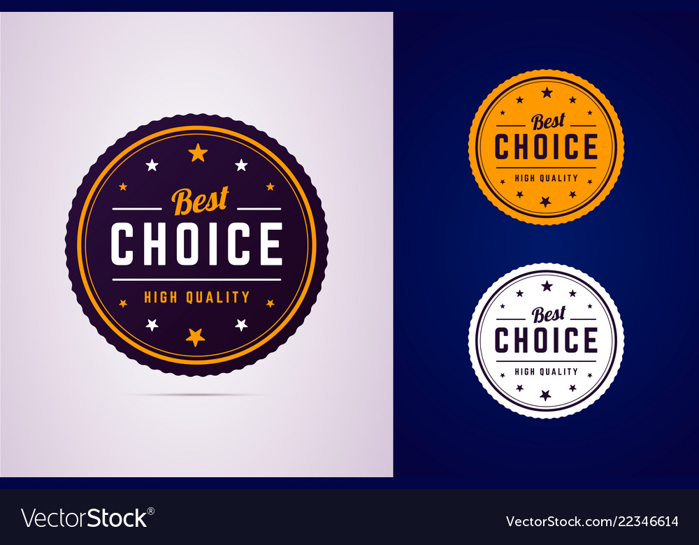Best choice round badge sign for high