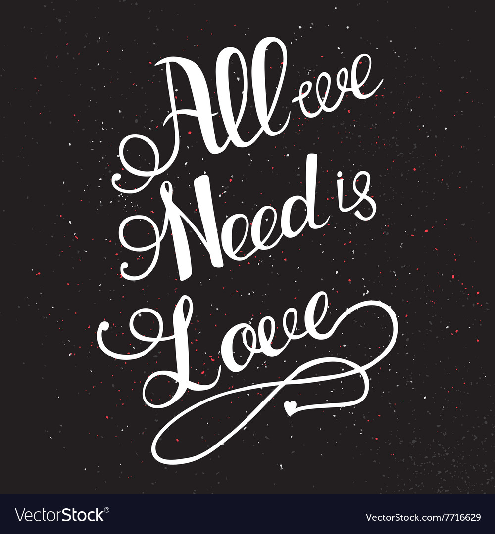 All we need is love with hand lettering