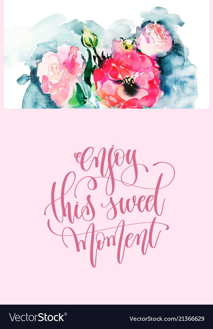 Enjoy this sweet moment - hand lettering poster