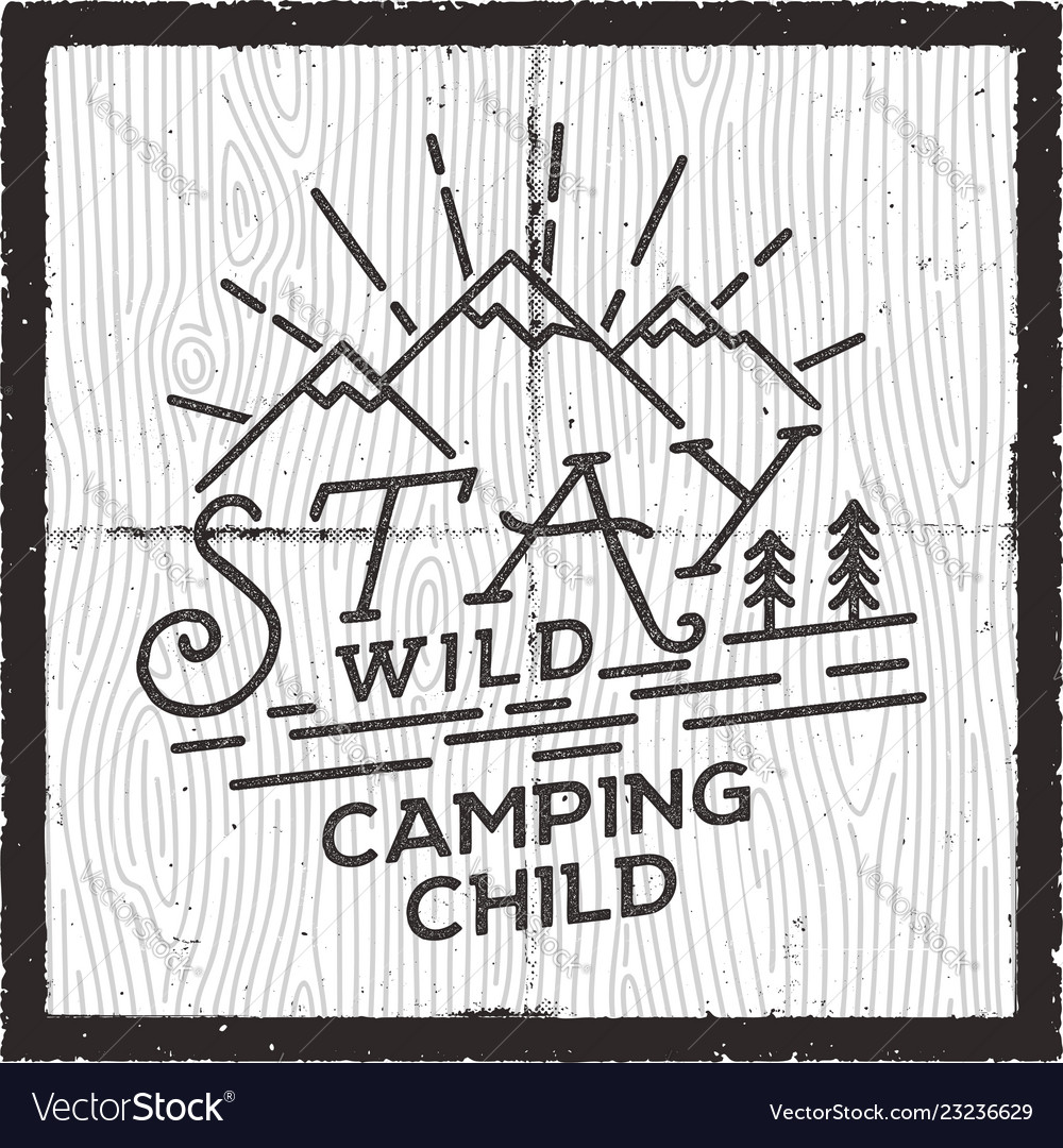 Stay wild camping child poster design old school