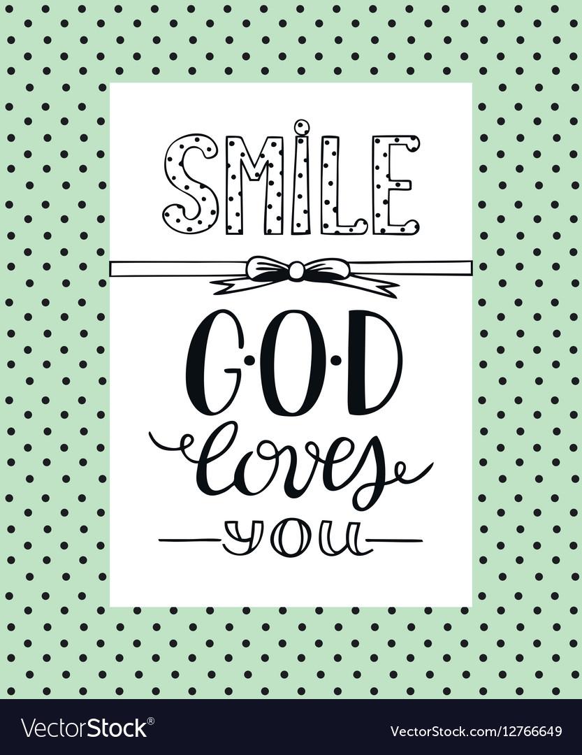 Hand lettering Smile God loves you