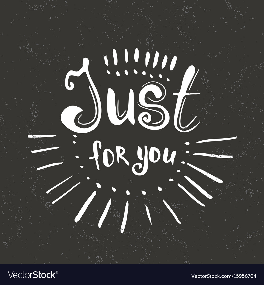 Just for you - hand drawn lettering