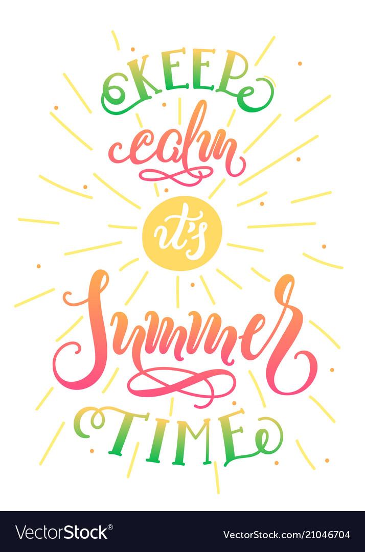 Keep calm its summer time handwritten lettering