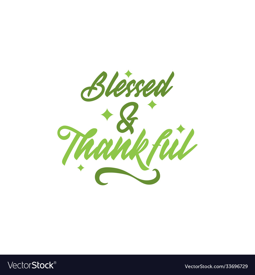 Blessed and thankful thanksgiving quote design