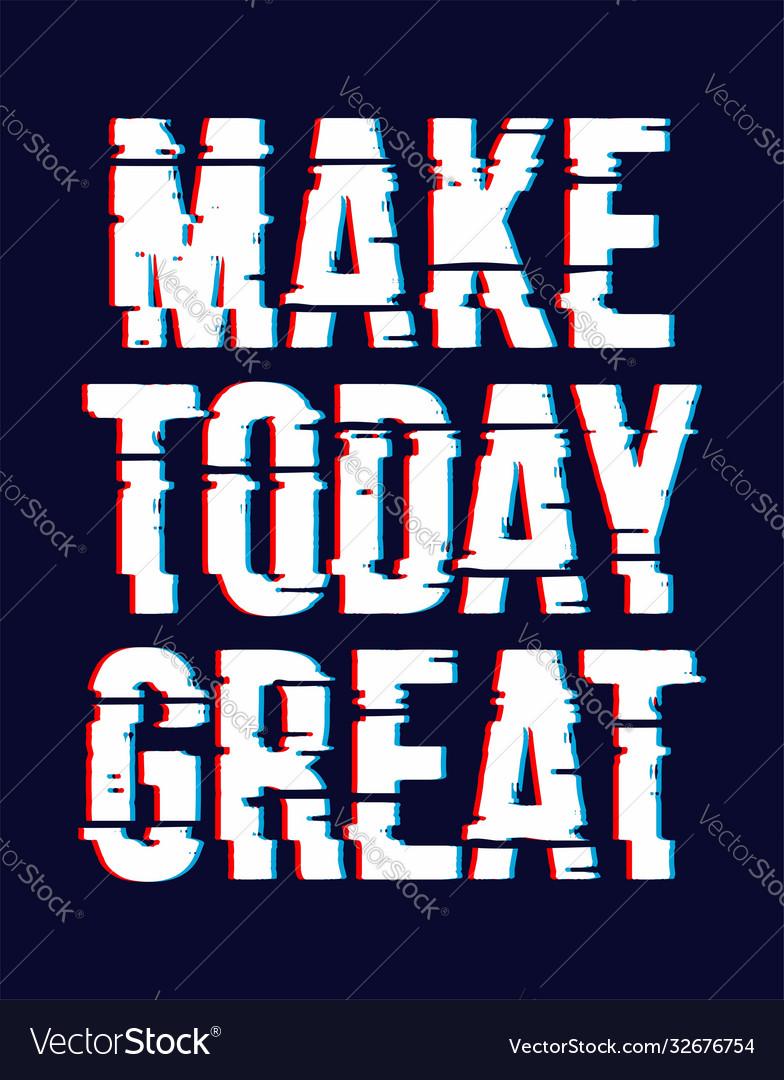 Slogan make today great